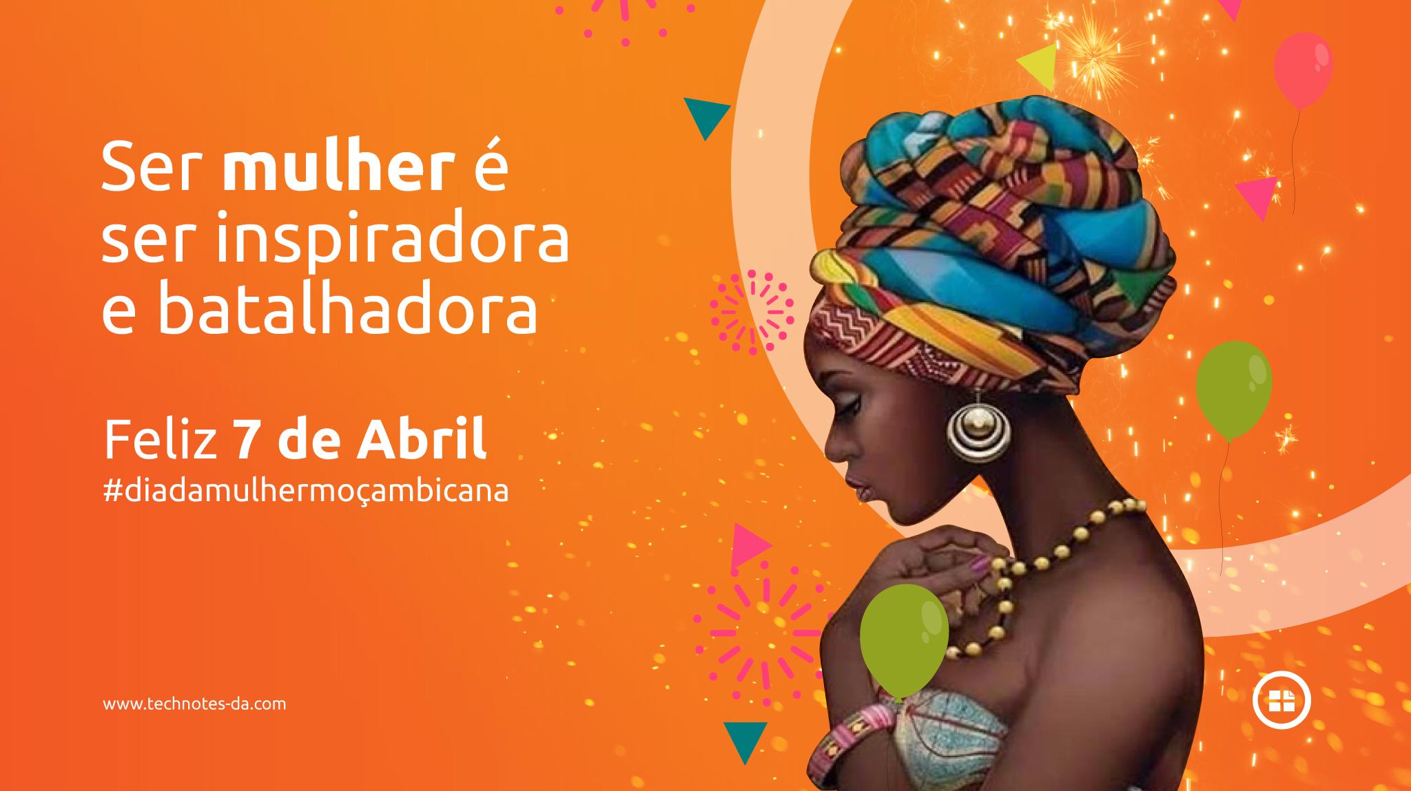 7 de Abril, dia Mulher Mocambicana - technotes
